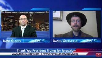 Glazov Gang: Thank You President Trump for Jerusalem