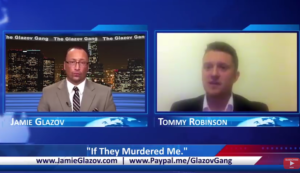 "Glazov Gang: Tommy Robinson – ""If They Murdered Me"""