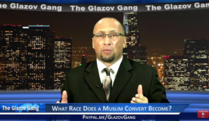 Glazov Gang: What Race Does a Muslim Convert Become?