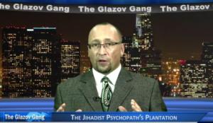 Glazov Moment: The Jihadist Psychopath's Plantation