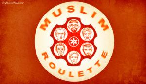 Muslim Roulette by Bosch Fawstin