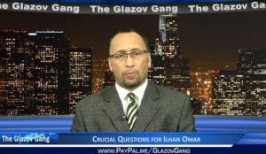 Glazov Video: Crucial Questions for Ilhan Omar