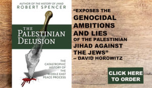"""EXPOSED: """"The genocidal ambitions and lies of the Palestinian jihad against the Jews"""" – in The Palestinian Delusion"""