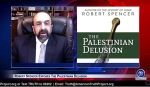 Video: Robert Spencer Exposes The Palestinian Delusion